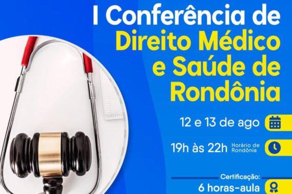 OAB realiza I Conferência de Direito Médico e Saúde de Rondônia nos dias 12 e 13 de agosto