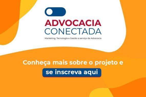 Oficinas do projeto Advocacia Conectada iniciam na próxima segunda-feira (27) – Inscreva-se